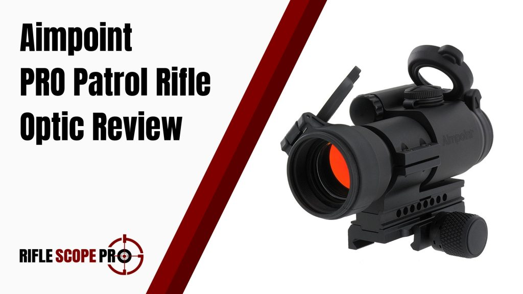 Aimpoint PRO Patrol Rifle Optic Review