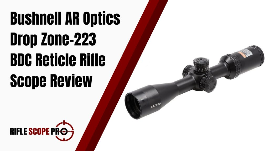 Bushnell AR Optics Drop Zone-223 BDC Reticle Rifle Scope Reviews