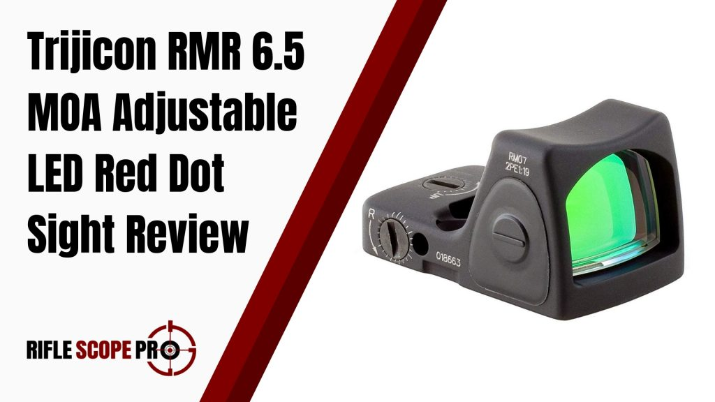 Trijicon RMR 6.5 MOA Adjustable LED Red Dot Sight Review