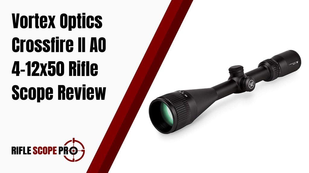 Vortex Optics Crossfire II AO 4–12x50 Rifle Scope Review
